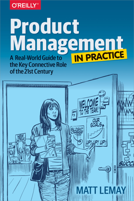 Product Management in Practice - Matt LeMay book