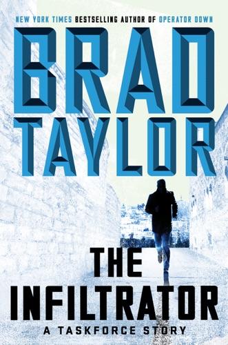 Brad Taylor - The Infiltrator