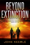 Beyond Extinction Even The Concept Of Truth Is A Lie