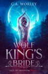 The Wolf Kings Bride