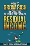 How To Grow Rich By Creating Multiple Streams Of Residual Income