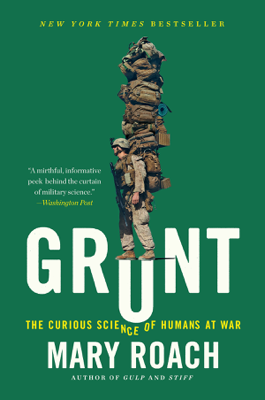 Grunt: The Curious Science of Humans at War - Mary Roach book