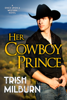 Trish Milburn - Her Cowboy Prince  artwork