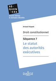 Droit Constitutionnel S Quence 7 Le Statut Des Autorit S Ex Cutives