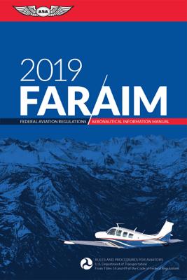 2019 FAR AIM - Federal Aviation Administration (FAA) book