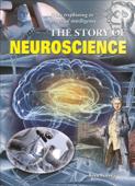 The Story of Neuroscience