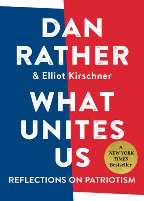 What Unites Us - Dan Rather book