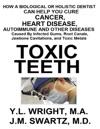 Toxic Teeth