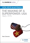 My Revision Notes AQA ASA-level History The Making Of A Superpower USA 1865-1975