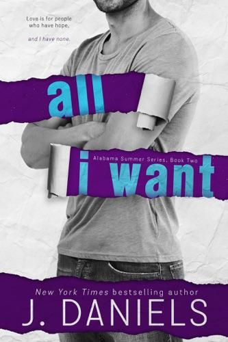 All I Want - J Daniels - J Daniels