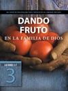 Dando Fruto En La Familia De Dios