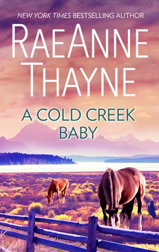 RaeAnne Thayne - A Cold Creek Baby