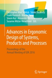 Download and Read Online Advances in Ergonomic Design of Systems, Products and Processes