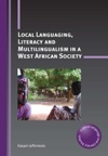 Local Languaging Literacy And Multilingualism In A West African Society