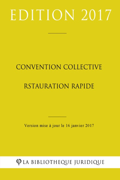 convention collective restauration rapide de la biblioth 232 que juridique sur ibooks