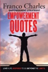 Franco Charles  Empowerment Strategist Empowerment Quotes  Live A Life Inspired To Go Beyond The Limits