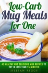 Low-Carb Mug Meals For One 40 Healthy And Delicious Mug Recipes To Try In Less Than 15 Minutes