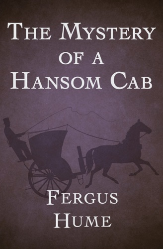 Fergus Hume - The Mystery of a Hansom Cab
