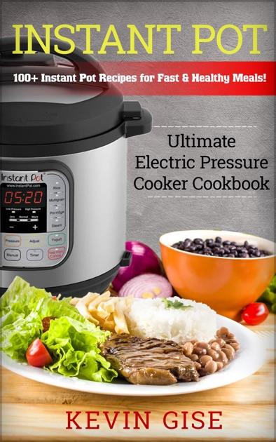 Electric Pressure Cooker Cookbooks ~ Instant pot ultimate electric pressure cooker cookbook