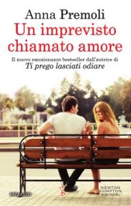 Un imprevisto chiamato amore da Anna Premoli