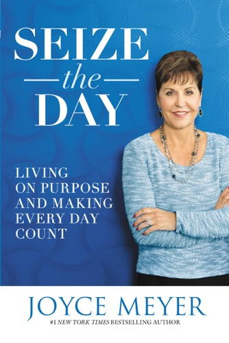 Joyce Meyer - Seize the Day