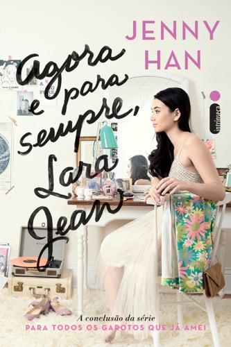Jenny Han - Agora e para sempre, Lara Jean
