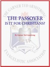 THE PASSOVER  Is It For Christians