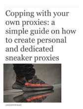 Copping With Your Own Proxies: A Simple Guide On How To Create Personal And Dedicated Sneaker Proxies