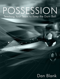 POSSESSION: Teaching Your Team to Keep the Darn Ball book