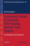 Constrained Control Of Uncertain Time-Varying Discrete-Time Systems