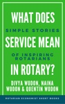 What Does Service Mean In Rotary Simple Stories Of Inspiring Rotarians