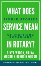 What Does Service Mean In Rotary? Simple Stories Of Inspiring Rotarians