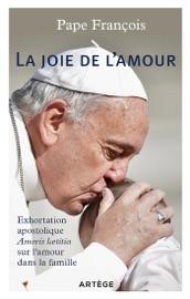 LA JOIE DE LAMOUR - EXHORTATION APOSTOLIQUE SUR LAMOUR DANS LA FAMILLE