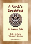 A Cocks Breakfast - A Jamaican Anansi Tale