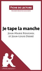 Je tape la manche de Jean-Marie Roughol et Jean-Louis Debré (Fiche de lecture) Book Cover