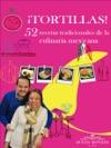 Tortillas 52 Recetas Tradicionales De La Culinaria Mexicana