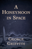 George Griffith - A Honeymoon in Space  artwork