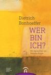 Dietrich Bonhoeffer Wer Bin Ich