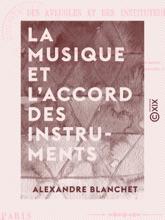 La Musique et l'accord des instruments - Mis à la portée des aveugles et des instituteurs