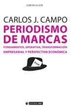 Periodismo De Marcas. Fundamentos, Operativa, Transformación Empresarial Y Perspectiva Económica