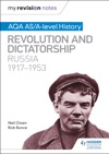 My Revision Notes AQA ASA-level History Revolution And Dictatorship Russia 1917-1953