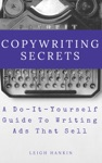 Copywriting Secrets A Do-It-Yourself Guide To Writing Ads That Sell