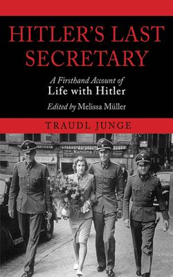 Hitler's Last Secretary - Traudl Junge & Melissa Muller book