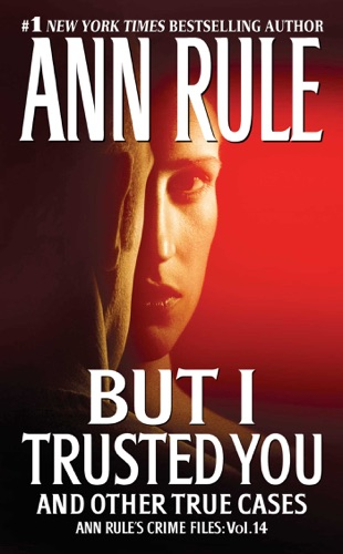 Ann Rule - But I Trusted You