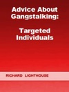 Advice About Gangstalking Targeted Individuals