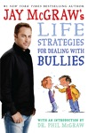 Jay McGraws Life Strategies For Dealing With Bullies