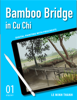 Le Minh Thanh - Bamboo Bridge in Cu Chi  artwork