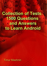 Collection Of Tests 1500 Questions And Answers To Learn Android