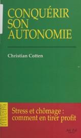 CONQUéRIR SON AUTONOMIE : STRESS ET CHôMAGE, COMMENT EN TIRER PROFIT