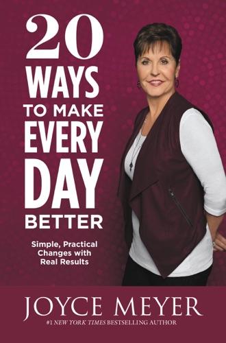 Joyce Meyer - 20 Ways to Make Every Day Better